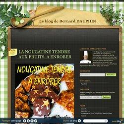 LA NOUGATINE TENDRE AUX FRUITS, A ENROBER - Le blog de Bernard DAUPHIN