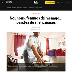 Nounous, femmes de ménage… paroles de silencieuses - Radio