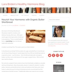 Nourish your hormones with butter shortbread