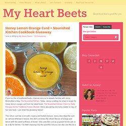 Honey Lemon Orange Curd + Nourished Kitchen Cookbook Giveaway - My Heart Beets