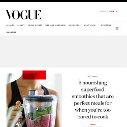 Best Healthy Superfood Smoothies - Vogue India