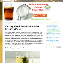 Amazing Health Benefits of Matcha Green Tea Powder