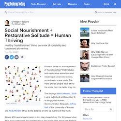 Social Nourishment + Restorative Solitude = Human Thriving
