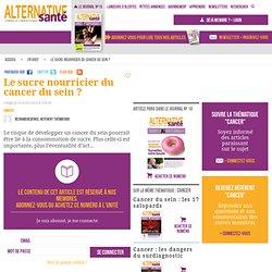 Le sucre nourricier du cancer du sein ?