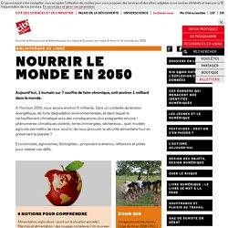 Nourrir le monde en 2050 - Dossiers en ligne