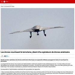 Les drones nourrissent le terrorisme, disent d'ex-opérateurs de drones américains