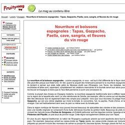 Nourriture et boissons espagnoles : Tapas, Gazpacho, Paella, cave, sangria, et fleuves du vin rouge
