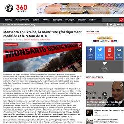 Monsanto en Ukraine, la nourriture génétiquement modifiée et le retour de H+K