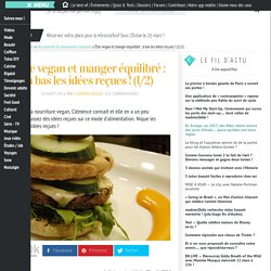 Être vegan et manger équilibré : à bas les idées reçues ! (1/2)