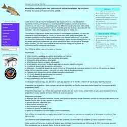 Nourriture maison pour nos poissons et autres locataires de nos bacs