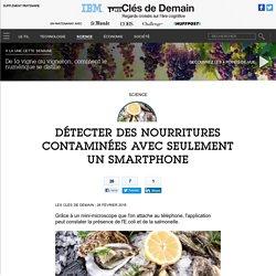 Détecter des nourritures contaminées avec seulement un smartphone - Science - Les Clés de Demain - Le Monde.fr / IBM