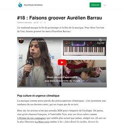 Faisons groover Aurélien Barrau