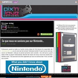 Ce que nous ne savions pas sur Nintendo... - Pix'n Love - le blog