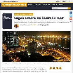 Lagos arbore un nouveau look