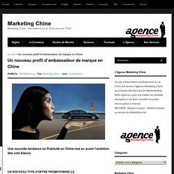 Un nouveau profil d'ambassadeur de marque en Chine - Marketing Chine