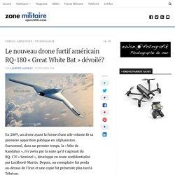 """Le nouveau drone furtif américain RQ-180 """"Great White Bat"""" dévoilé?"""