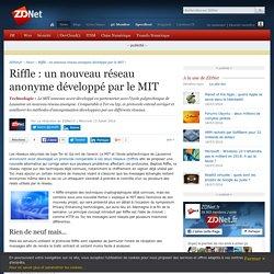 Riffle : un nouveau réseau anonyme développé par le MIT - ZDNet