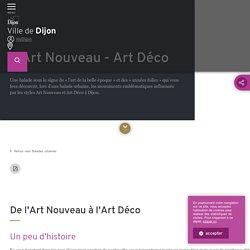 L'Art Nouveau - Art Déco / Balades urbaines / Sortir / Bouger - Ville de Dijon