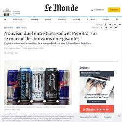 Nouveau duel entre Coca-Cola et PepsiCo, sur le marché des boissons énergisantes