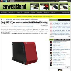 [Maj] T60-SFX, un nouveau boitier Mini-ITX chez ID-Cooling