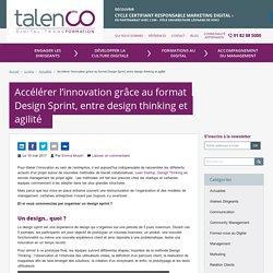 Le design sprint, un nouveau format pour booster l'innovation !