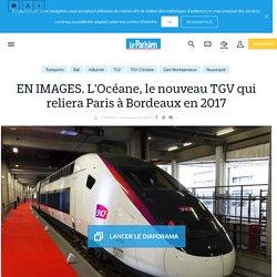 EN IMAGES. L'Océane, le nouveau TGV qui reliera Paris à Bordeaux en 2017 - le Parisien
