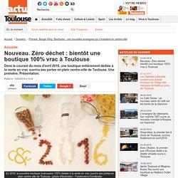 Nouveau. Zéro déchet : bientôt une boutique 100% vrac à Toulouse