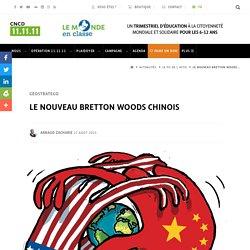 Le nouveau Bretton Woods chinois