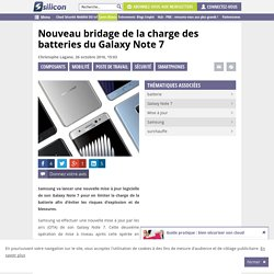 Nouveau bridage de la charge des batteries du Galaxy Note 7