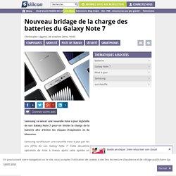 Nouveau bridage de la charge des batteries du Galaxy Note 7