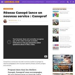 Réseau Canopé lance un nouveau service : Canoprof