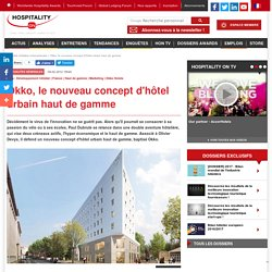 Okko, le nouveau concept d'hôtel urbain haut de gamme