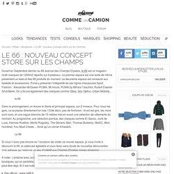 Le 66 : nouveau concept store sur les Champs