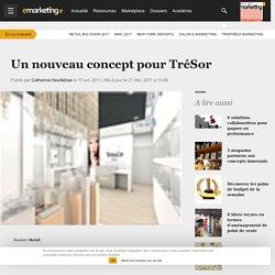 Un nouveau concept pour TréSor - Retail