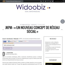 JKPM : « Un nouveau concept de réseau social »