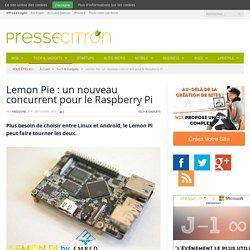 Lemon Pie : un nouveau concurrent pour le Raspberry Pi