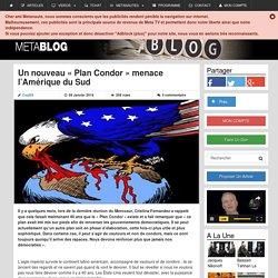 """Un nouveau """"Plan Condor"""" menace l'Amérique du Sud"""