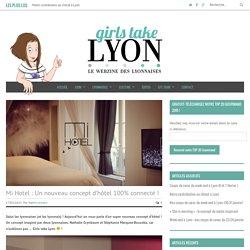 Mi Hotel : Un nouveau concept d'hôtel 100% connecté ! - Girls Take Lyon, le webzine des Lyonnaises