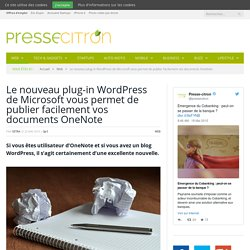 Un nouveau plug-in qui connecte WordPress et OneNote