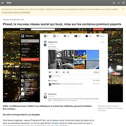 Pheed, le nouveau réseau social qui buzz, mise sur les contenus premium payants