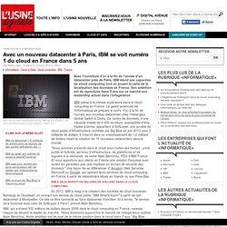 Avec un nouveau datacenter à Paris, IBM se voit numéro 1 du cloud en France dans 5 ans