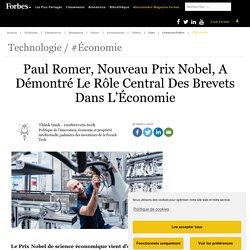 Paul Romer, Nouveau Prix Nobel, A Démontré Le Rôle Central Des Brevets Dans L'Économie
