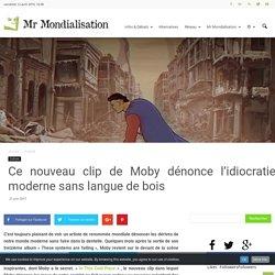Ce nouveau clip de Moby dénonce l'idiocratie moderne sans langue de bois