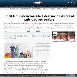 Sggif.fr : un nouveau site à destination du grand public et des seniors - 24/11/16