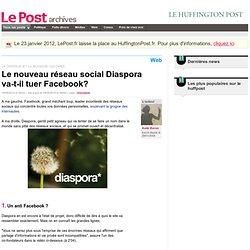 Le nouveau réseau social Diaspora va-t-il tuer Facebook? - LePost.fr