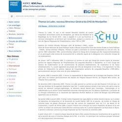 Thomas Le Ludec, nouveau Directeur Général du CHU de Montpellier - CHU Réseau