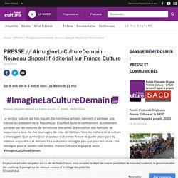 PRESSE // #ImagineLaCultureDemain Nouveau dispositif éditorial sur France Culture