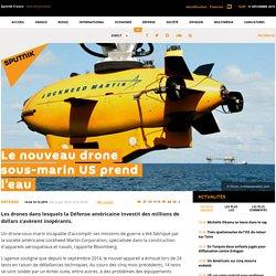 Le nouveau drone sous-marin US prend l'eau