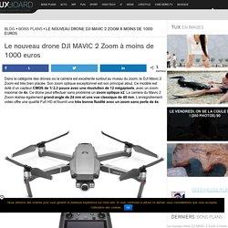 Le nouveau drone DJI MAVIC 2 Zoom à moins de 1000 euros - Tuxboard