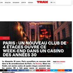 Paris : un nouveau club de 4 étages ouvre ce week-end dans un casino des années 30